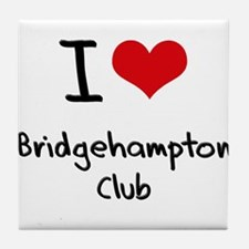 I Love BRIDGEHAMPTON CLUB Tile Coaster