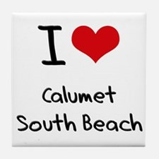 I Love CALUMET SOUTH BEACH Tile Coaster