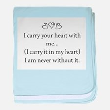 I CARRY YOUR HEART WITH ME baby blanket