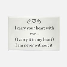 I CARRY YOUR HEART WITH ME Rectangle Magnet