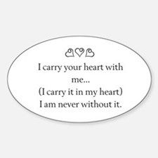I CARRY YOUR HEART WITH ME Decal