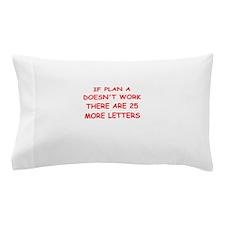 plan b Pillow Case