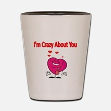 Im Crazy about You Shot Glass