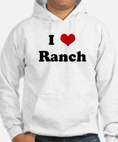 I Love Ranch Hoodie