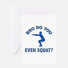 Bro Do You Even Squat? Greeting Card