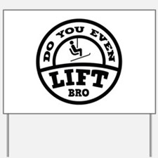 Do You Even Lift Bro? Yard Sign