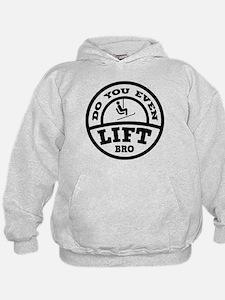Do You Even Lift Bro? Hoodie