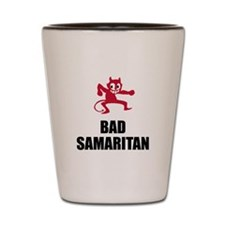 Bad Samaritan Shot Glass