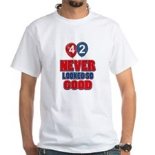 42 never looked so good Shirt