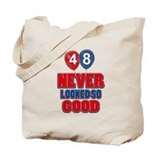 48 never looked so good Tote Bag