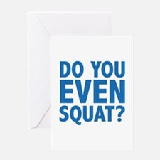 Do You Even Squat? Greeting Card