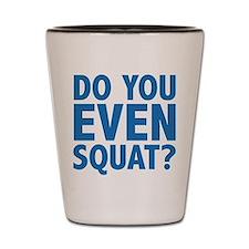 Do You Even Squat? Shot Glass