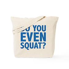 Do You Even Squat? Tote Bag