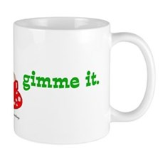Gimme Egg Nog Coffee Mug