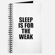 Sleep Is For The Weak Journal