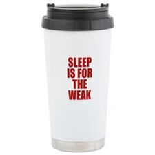 Sleep Is For The Weak Travel Mug