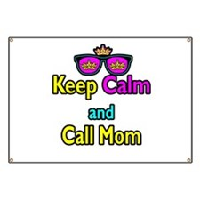 Crown Sunglasses Keep Calm And Call Mom Banner