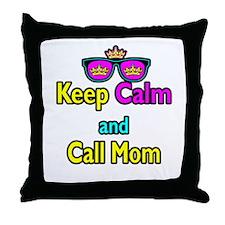 Crown Sunglasses Keep Calm And Call Mom Throw Pill