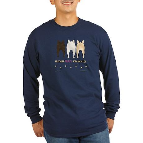 Nothin' Butt Frenchies Long Sleeve Dark T-Shirt