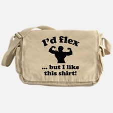 I'd Flex... But I Like This Shirt! Messenger Bag