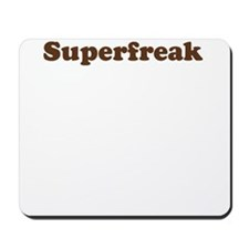 Superfreak Mousepad