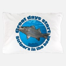 Great days start with stripers Pillow Case