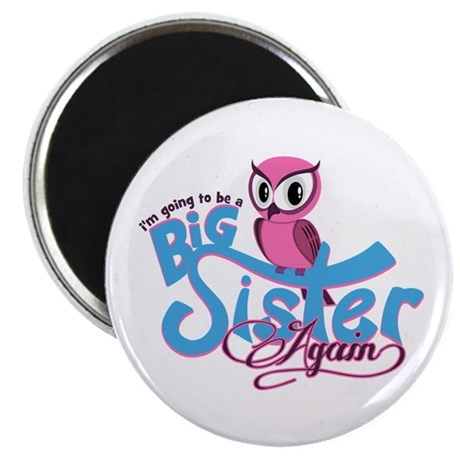 "Going to be a Big Sister Again! 2.25"" Magnet (100"