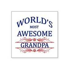"World's Most Awesome Grandpa Square Sticker 3"" x 3"