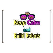 Crown Sunglasses Keep Calm And Build Robots Banner