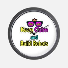 Crown Sunglasses Keep Calm And Build Robots Wall C