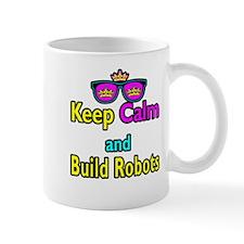 Crown Sunglasses Keep Calm And Build Robots Mug