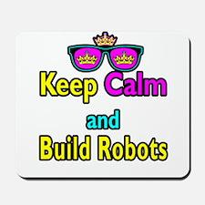 Crown Sunglasses Keep Calm And Build Robots Mousep
