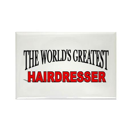 """The World's Greatest Hairdresser"" Rectangle Magne"
