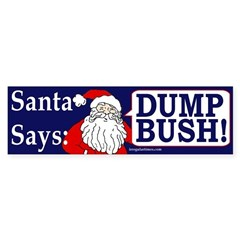 Santa Says Dump Bush! Bumper Bumper Sticker