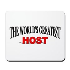 """The World's Greatest Host"" Mousepad"