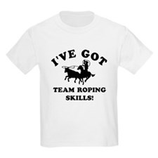 I've got Team Roping skills T-Shirt