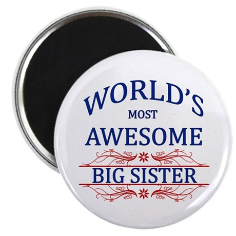 """World's Most Awesome Big Sister 2.25"""" Magnet (10 p"""