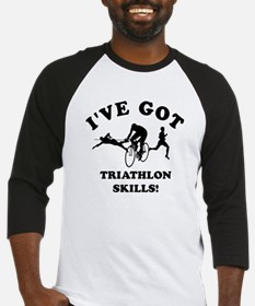 I've got Triathlon skills Baseball Jersey