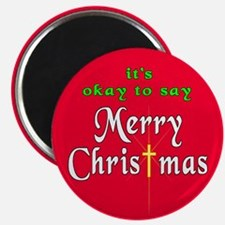 """It's OK to say Merry Christmas! 2.25"""" Magnet (10 p"""