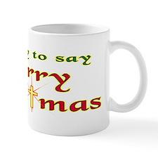 It's OK to say Merry Christmas! Small Mug