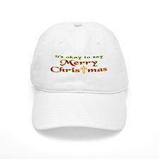 It's OK to say Merry Christmas! Baseball Cap