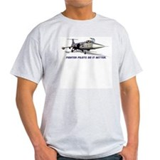 f104 starfighter pilots do it better T-Shirt