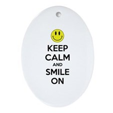 Keep Calm And Smile On Ornament (Oval)