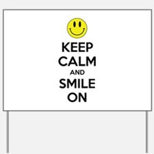 Keep Calm And Smile On Yard Sign