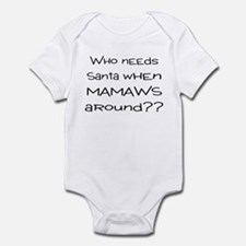 Who Needs Santa when mamaws  Infant Bodysuit