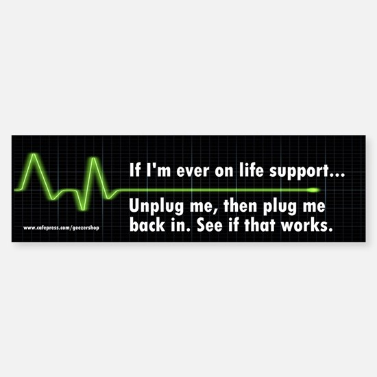 Life Support Bumper Bumper Bumper Sticker