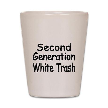 SECOND GENERATION WHITE TRASH Shot Glass