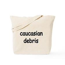 caucasian debris Tote Bag