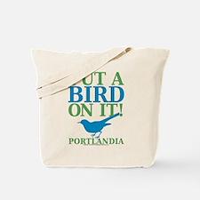 Portlandia Put A Bird On It Tote Bag