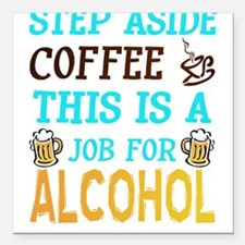 """Step Aside Coffee Square Car Magnet 3"""" x 3"""""""